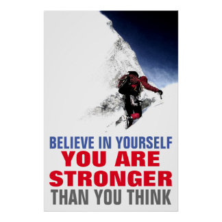 Mountain Climber Believe in Yourself Motivational Poster