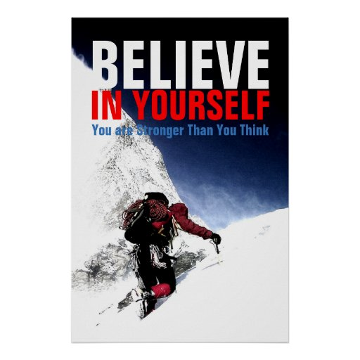 Mountain Climber Believe in Yourself Poster