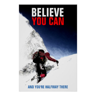 Mountain Climber Believe You Can Motivational Poster