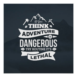 Mountain climbing adventure Routine is lethal typo Poster