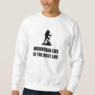 Mountain Life Best Life Sweatshirt