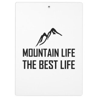 Mountain Life The Best Life Clipboard