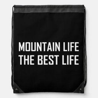 Mountain Life The Best Life Drawstring Bag