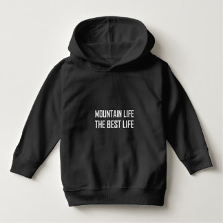Mountain Life The Best Life Hoodie