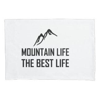 Mountain Life The Best Life Pillowcase