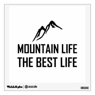 Mountain Life The Best Life Wall Decal