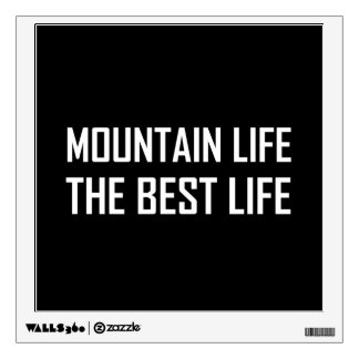 Mountain Life The Best Life Wall Sticker