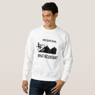 """Mountain. What mountain?"" sweatshirts for men"