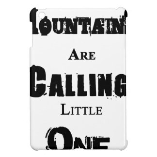 Mountains Are Calling Little One iPad Mini Covers