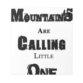 Mountains Are Calling Little One Notepad