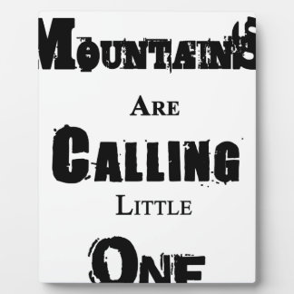Mountains Are Calling Little One Plaque