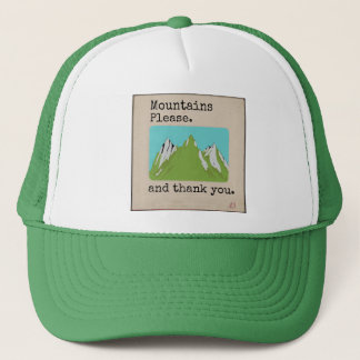 Mountains Please and Thank You trucker Trucker Hat