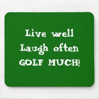 Mousepad Live wellLaugh often GOLF MUCH!