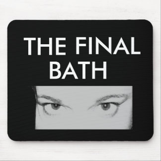 Mousepad THE FINAL BATH