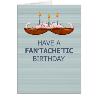 Moustache / Mustache Fan'tache'tic Birthday Cake Greeting Card