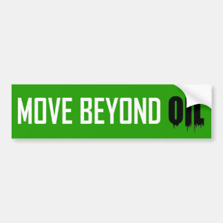 Move Beyond Oil Bumper Sticker