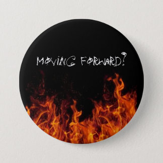 Move Forward, they say... 3 Inch Round Button