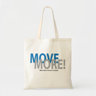 Move More Bag! Tote Bag