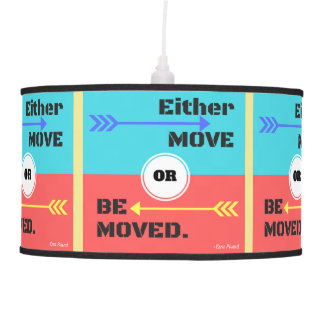 Move or Be Moved Lamp