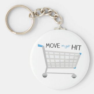 Move Or Get Hit Keychain