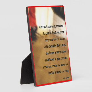 Move out, move up, move on - plaque