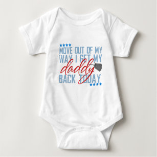 baf79700b139 Move out of my way I get my daddy back today Baby Bodysuit