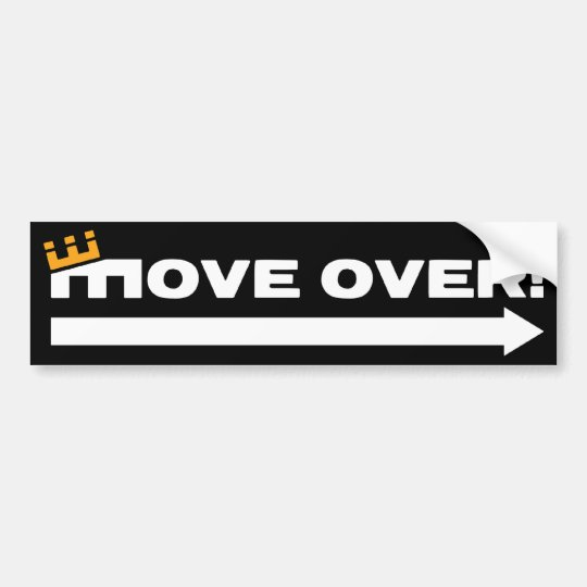 MOVE OVER! BUMPER STICKER