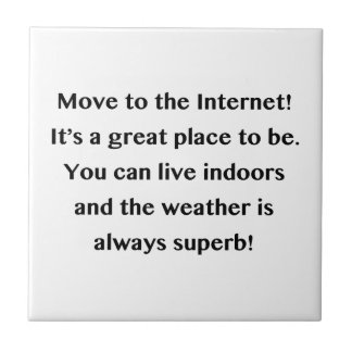 Move to the Internet Geek Ceramic Tile
