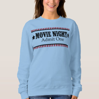 Movie night admit one. sweatshirt