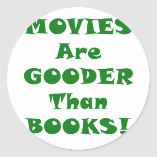 Movies are Gooder than Books Stickers