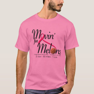movin for melons - Customized T-Shirt