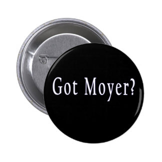 Moyer obtenu Bouton Badge