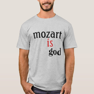 mozart, is, god T-Shirt