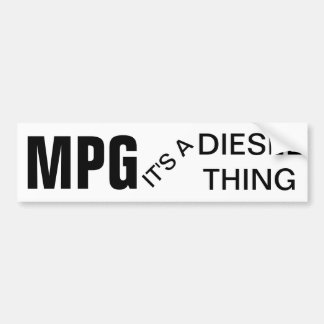 MPG, It's a Diesel Thing Bumper Sticker