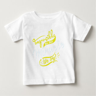 mposible We DO! & Miracle We Try! EST. 2016 iPhone Baby T-Shirt