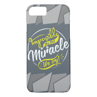 mposible We DO! & Miracle We Try! EST. 2016 iPhone iPhone 8/7 Case