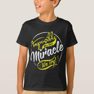mposible We DO! & Miracle We Try! EST. 2016 iPhone T-Shirt