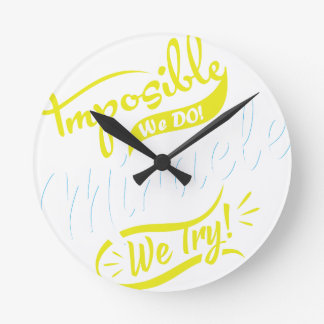 mposible We DO! & Miracle We Try! EST. 2016 iPhone Wallclocks
