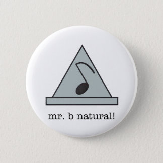 mr. b natural! button