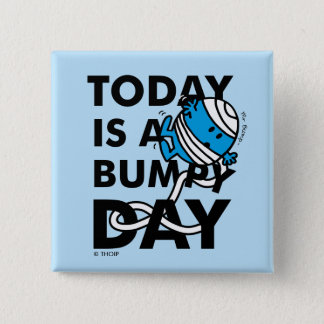 Mr. Bump   Today is a Bumpy Day 2 Inch Square Button