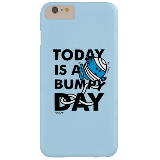 Mr. Bump | Today is a Bumpy Day Barely There iPhone 6 Plus Case