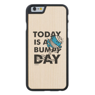 Mr. Bump   Today is a Bumpy Day Carved® Maple iPhone 6 Slim Case