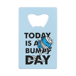 Mr. Bump | Today is a Bumpy Day Credit Card Bottle Opener