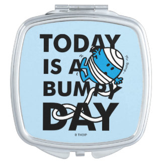 Mr. Bump | Today is a Bumpy Day Mirror For Makeup