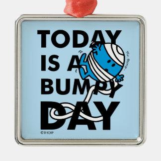 Mr. Bump | Today is a Bumpy Day Silver-Colored Square Ornament