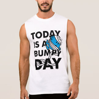 Mr. Bump | Today is a Bumpy Day Sleeveless Shirt