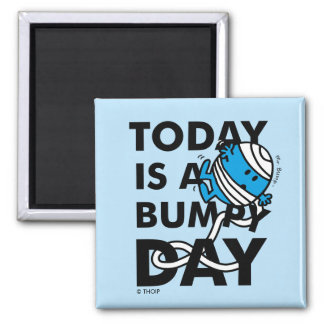 Mr. Bump | Today is a Bumpy Day Square Magnet