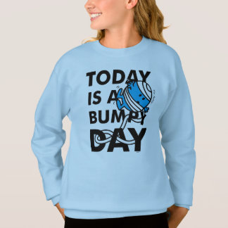 Mr. Bump | Today is a Bumpy Day Sweatshirt