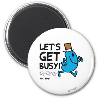 Mr. Busy | Let's Get Busy Black Text 2 Inch Round Magnet