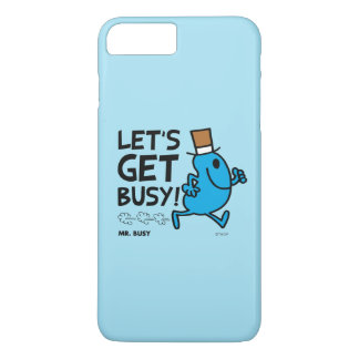 Mr. Busy | Let's Get Busy Black Text iPhone 7 Plus Case